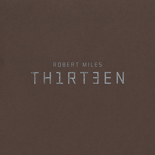 Play & Download Thirteen by Robert Miles | Napster