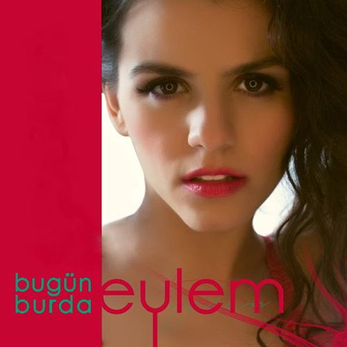 Play & Download Bugun Burda by Eylem | Napster