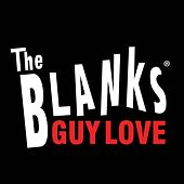 Play & Download Guy Love - Single by The Blanks | Napster