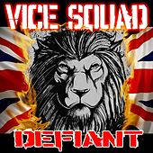 Defiant by Vice Squad