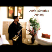 Play & Download Moving by Mike Hamilton | Napster