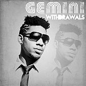 Play & Download Withdrawals - Single by Gemini | Napster