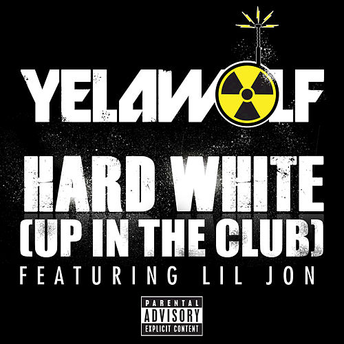 Play & Download Hard White (Up In The Club) by YelaWolf | Napster
