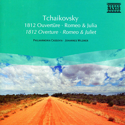 Tchaikovsky: 1812 Overture / Romeo and Juliet by Johannes Wildner