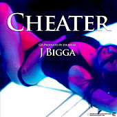 Cheater by J Bigga