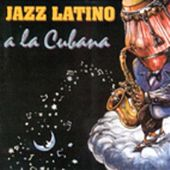Play & Download Latin Jazz A La Cubana by Various Artists | Napster