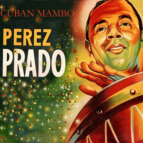 Play & Download Cuban Mambo by Perez Prado | Napster