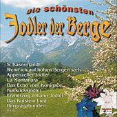 Play & Download Die schönsten Jodler der Berge by Various Artists | Napster