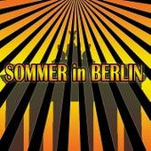 Sommer in Berlin - Summer in Berlin by Sven & Olav
