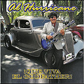 Play & Download ¡Que Viva El Godfather! by Al Hurricane | Napster