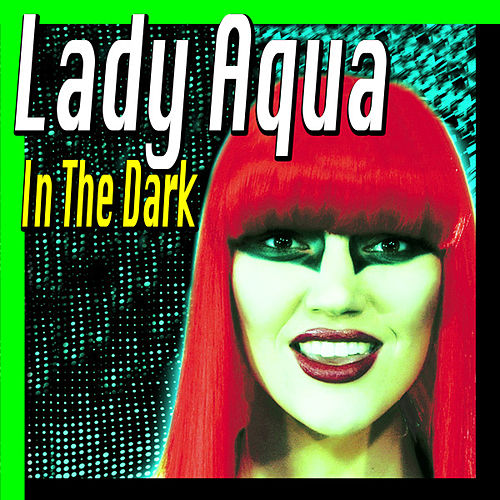 In the Dark by Lady Aqua
