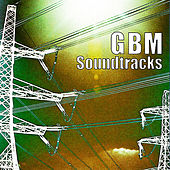 Play & Download Gbm Soundtracks by Gbm | Napster
