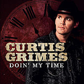Play & Download Doin' My Time by Curtis Grimes | Napster