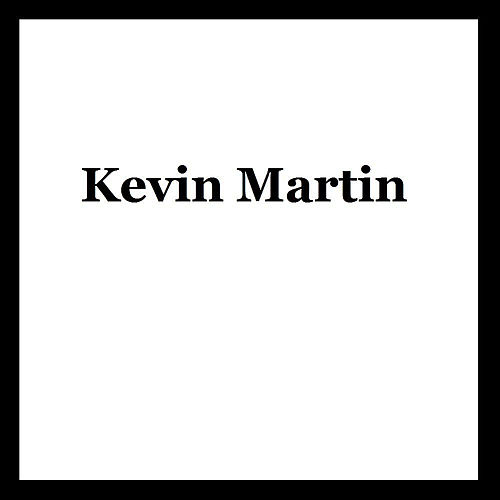 Play & Download Kevin Martin by Kevin Martin | Napster