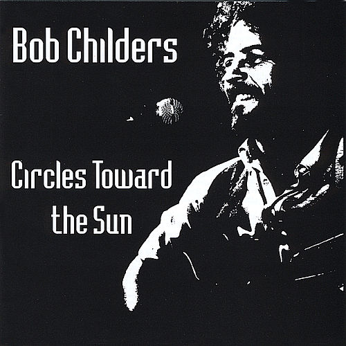 Circles Towards the Sun by Bob Childers