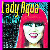 Play & Download In the Dark by Lady Aqua | Napster