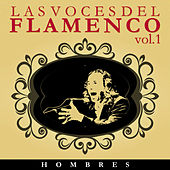Las Voces del Flamenco - Hombres  Vol.1 (Edición Remasterizada) by Various Artists