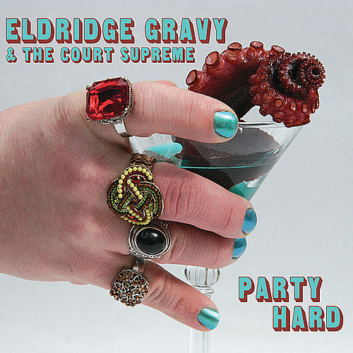 Play & Download Party Hard by Eldridge Gravy & the Court Supreme | Napster