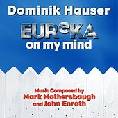 Play & Download Eureka On My Mind - Theme from