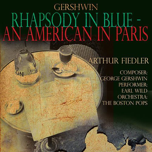Wild: Gershwin - Rhapsody in Blue , An American in Paris by Earl Wild