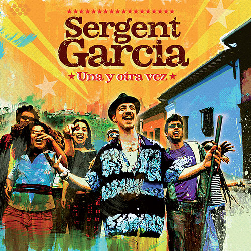 Play & Download Una y Otra Vez by Sergent Garcia | Napster