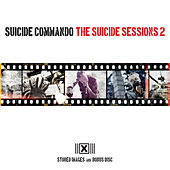 Play & Download The Suicide Sessions 2 by Suicide Commando | Napster