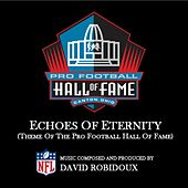 Play & Download Echoes of Eternity (Theme of the Pro Football Hall of Fame) by David Robidoux | Napster