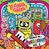 Yo Gabba Gabba! Music Is Awesome! Volume 3 by Various Artists