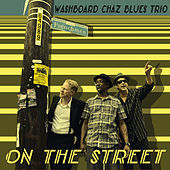 On The Street by Washboard Chaz Blues Trio