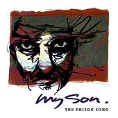 My Son (The Prison Song) by Gone Troppo