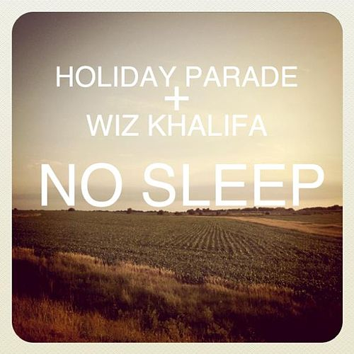 No Sleep - Wiz Khalifa Cover by Holiday Parade