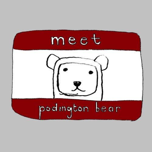 Play & Download Meet Podington Bear by Podington Bear | Napster