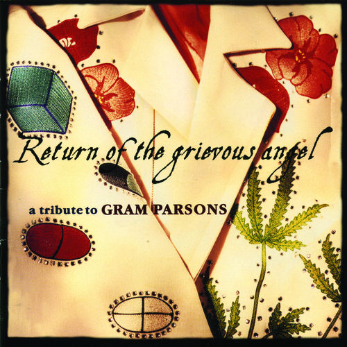 Return Of The Grievous Angel: A Tribute To Gram Parsons by Various Artists