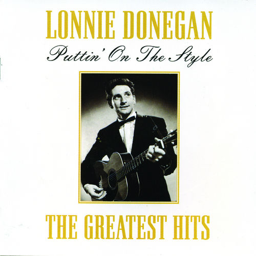 Play & Download Puttin' On The Style: The Greatest Hits by Lonnie Donegan   Napster