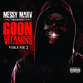 Play & Download Messy Marv presents Goon Vitamins Volume 2 by Various Artists | Napster