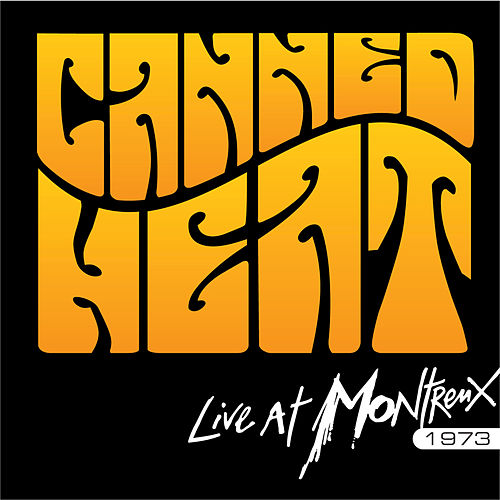 Play & Download Live at Montreux 1973 by Canned Heat | Napster