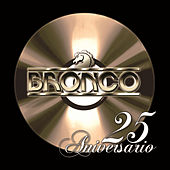 Play & Download 25 Aniversario by Bronco | Napster