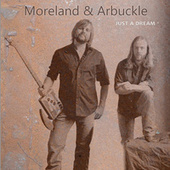Play & Download Just A Dream by Moreland & Arbuckle | Napster