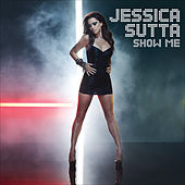 Play & Download Show Me by Jessica Sutta | Napster
