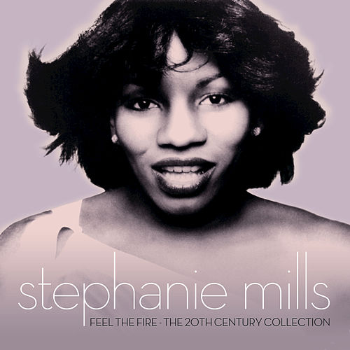 Feel The Fire: The 20th Century Collection by Stephanie Mills