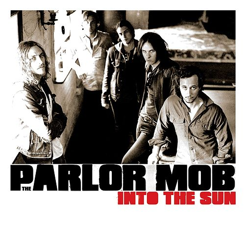 Play & Download Into The Sun by The Parlor Mob | Napster