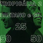 Play & Download Tropicalia 2 by Caetano Veloso | Napster