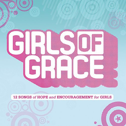 Play & Download Girls Of Grace by Various Artists | Napster
