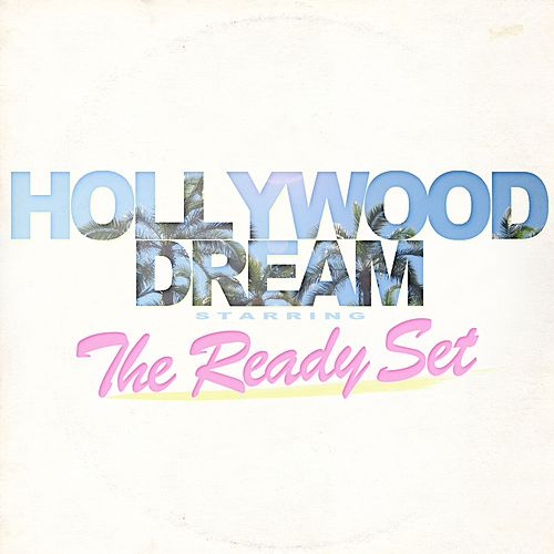 Play & Download Hollywood Dream by The Ready Set | Napster