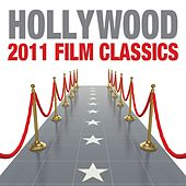 Play & Download Hollywood 2011 Film Classics by Various Artists | Napster