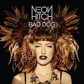 Play & Download Bad Dog by Neon Hitch | Napster