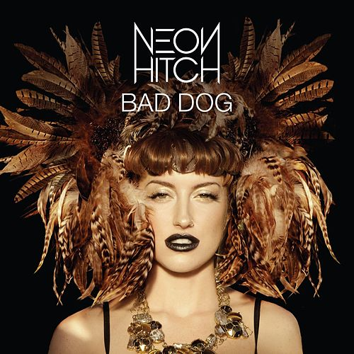 Bad Dog by Neon Hitch