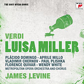 Play & Download Verdi: Luisa Miller - The Sony Opera House by James Levine | Napster