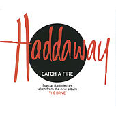 Catch A Fire (Special Radio Remixes) by Haddaway
