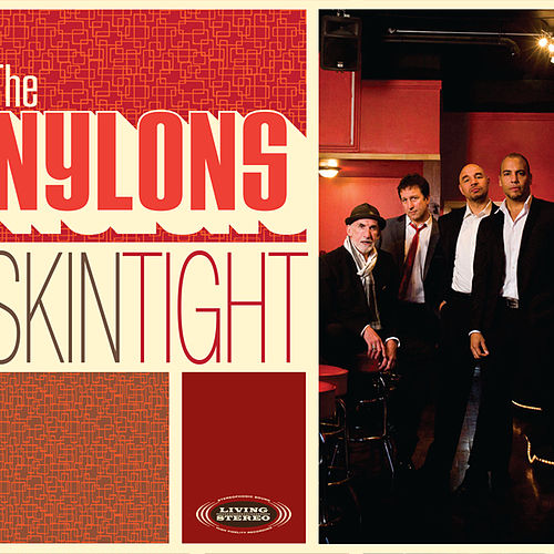 Play & Download Skin Tight by The Nylons | Napster